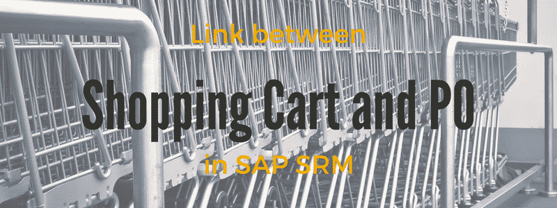 How to find the Link Between Shopping Cart and PO in SAP SRM ?