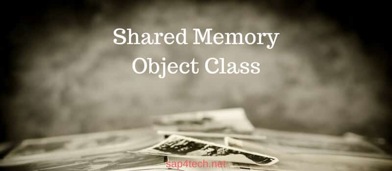 Shared Memory Object Class in ABAP